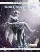 In The Company of Fey:  A 1st-20th level Player Character Racial Class (PFRPG)