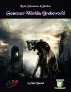 Gossamer Worlds: Brokeworld (Diceless)