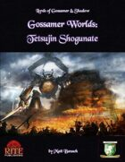 Gossamer Worlds: Tetsujin Shogunate (Diceless)