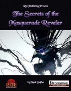 The Secrets of the Masquerade Reveler (PFRPG)
