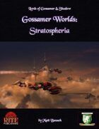 Gossamer Worlds: Stratospheria (Diceless)