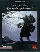The Secrets of Renegade Archetypes II (PFRPG)