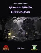 Gossamer Worlds: GlimmerGloam (Diceless)