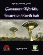 Gossamer Worlds: Incursion Earth 626 (Diceless)
