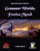 Gossamer Worlds: Poetica Mundi (Diceless)