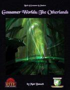 Gossamer Worlds: The Otherlands (Diceless)