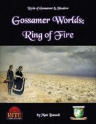 Gossamer Worlds: Ring of Fire (Diceless)