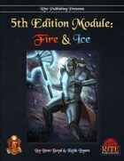 5th Edition Module: Fire & Ice (5E)