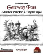 Gateway Pass Adventure Path Part 1: Brighton Road (PFRPG)