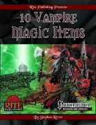 10 Vampire Magic Items (PFRPG)