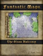 Fantastic Maps: The Glass Balcony