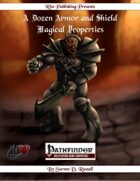 A Dozen Armor and Shield Magical Properties (PFRPG)