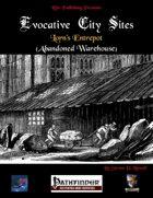 Evocative City Sites: Lorn's Entrepot (Abandoned Warehouse)