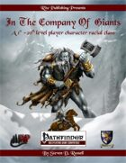 In The Company of Giants: A 1st-20th level Player Character Racial Class (PFRPG)