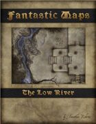 Fantastic Maps: The Low River