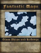 Fantastic Maps: Glass Ships and Icebergs