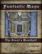 Fantastic Maps: The Giant's Meadhall