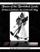 Faces of the Tarnished Souk: Primus Gearheart, the Clockwork King (PFRPG)