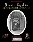 Evocative City Sites: Burial Vaults of House Blackwood (PFRPG)