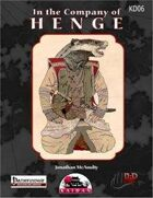 In The Company of Henge:  A 1st-20th level Player Character Racial Class (PFRPG)