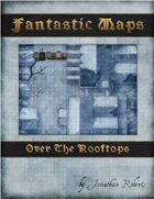 Fantastic Maps: Over The Rooftops