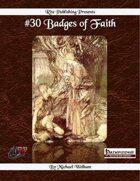 #30 Badges of Faith  (PFRPG)