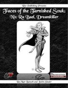 Faces of the Tarnished Souk: Nix Ra Bael, Dreamkiller (PFRPG)
