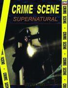 Crime Scene: SUPERNATURAL