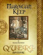 QUERP: Mardigan Keep