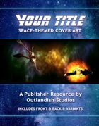 Space Themed Sci-Fi Book Covers and Interior BG Art