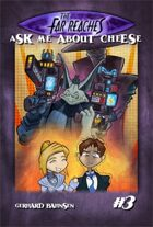 The Far Reaches #3: Ask Me About Cheese
