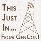This Just In From GenCon 09 - Saturday 5pm