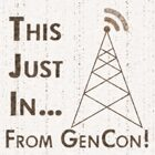 This Just In…From GenCon 2009! Sunday 5pm