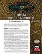 Hellfrost Land of Fire Realm Guide #18: Jubbah, City of Monkeys