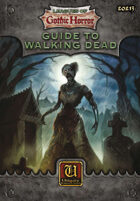 Leagues of Gothic Horror: Guide to Walking Dead