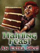 Halfing Feast An Extra Slice