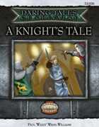 Daring Tales of Chivalry #01: A Knights Tale