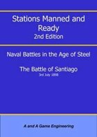 Stations Manned and Ready - 2nd Edition - Battle of Santiago