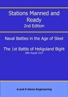 Stations Manned and Ready - 2nd Edition - 1st Battle of Heligoland Bight