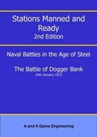 Stations Manned and Ready - 2nd Edition - Battle of the Dogger Bank