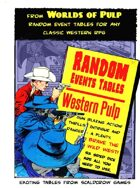 Worlds of Pulp: Generic Random Event tables for Western Pulp