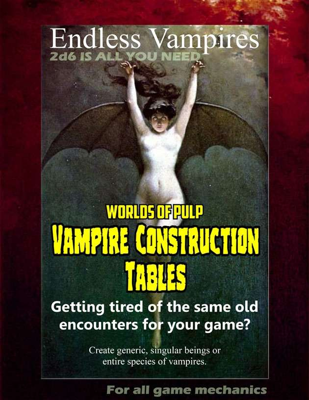 Worlds of Pulp: Vampire Construction Tables