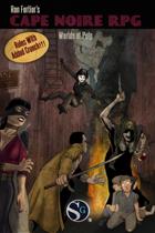 Ron Fortier's Cape Noire RPG