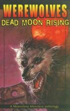 Werewolves: Dead Moon Rising