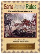 Santa Anna Rules Warfare in Mexico 1820-1870 Vol. 1