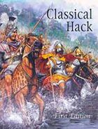 Classical Hack: Ancient Warfare 600 B.C. to 600 A.D. First Edition