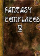 Fantasy Templates 2
