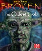 Broken: The Oldest Goblin