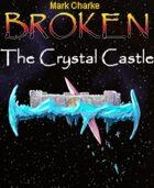 Broken: The Crystal Castle