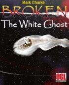 Broken: The White Ghost